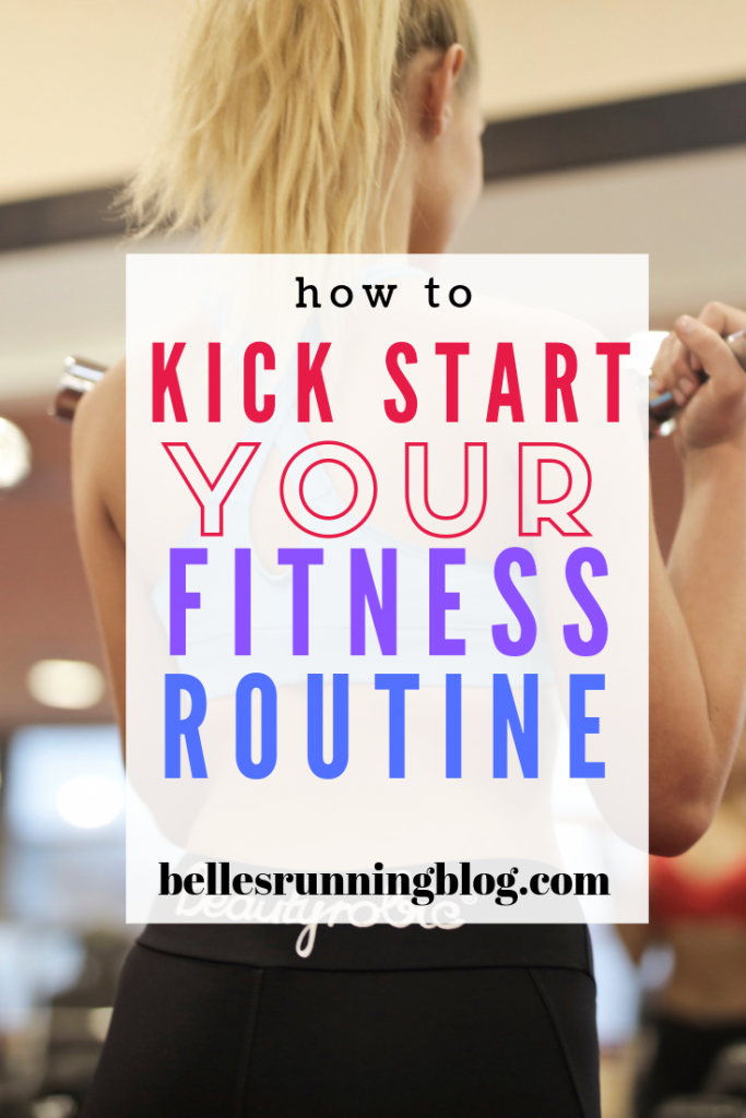 how to get back on track with fitness | kick start your fitness routine