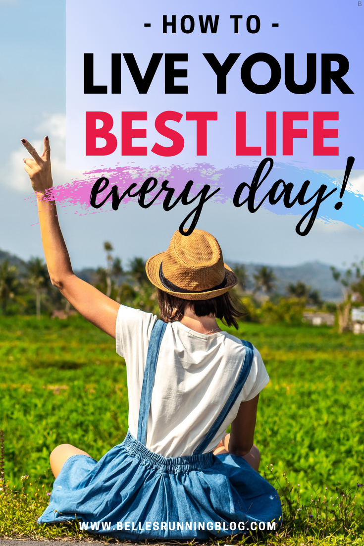 How to stop living for the weekends and how to live your best life every day!
